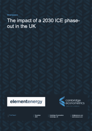 "Cover of the Greenpeace / Cambridge Econometrics report: ""The impact of a 2030 ICE phase-out in the UK"""