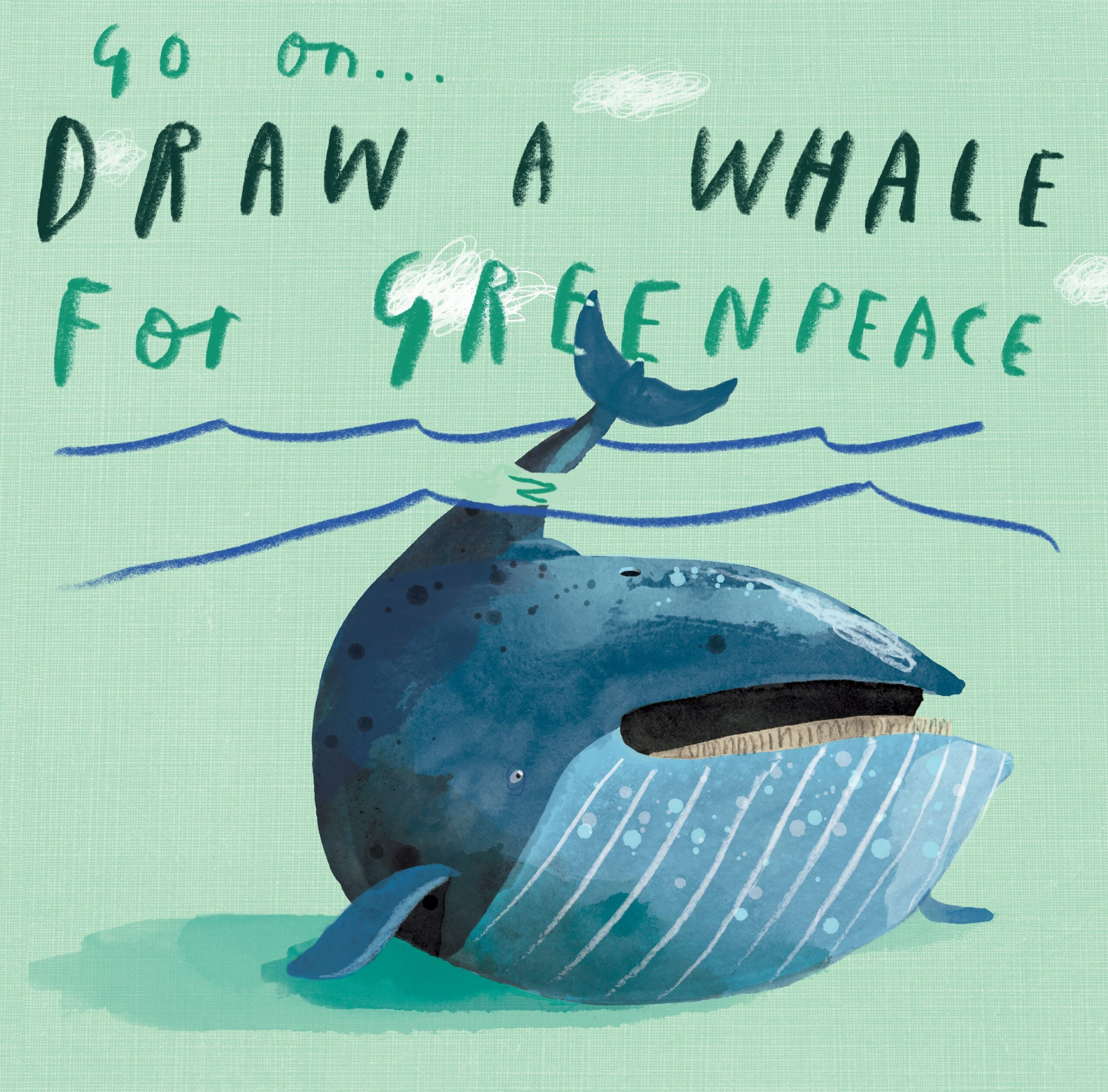 Watercolour drawing of a round whale with its tail sticking out the water, with the text 'Go on... Draw a whale for Greenpeace' over it in crayon
