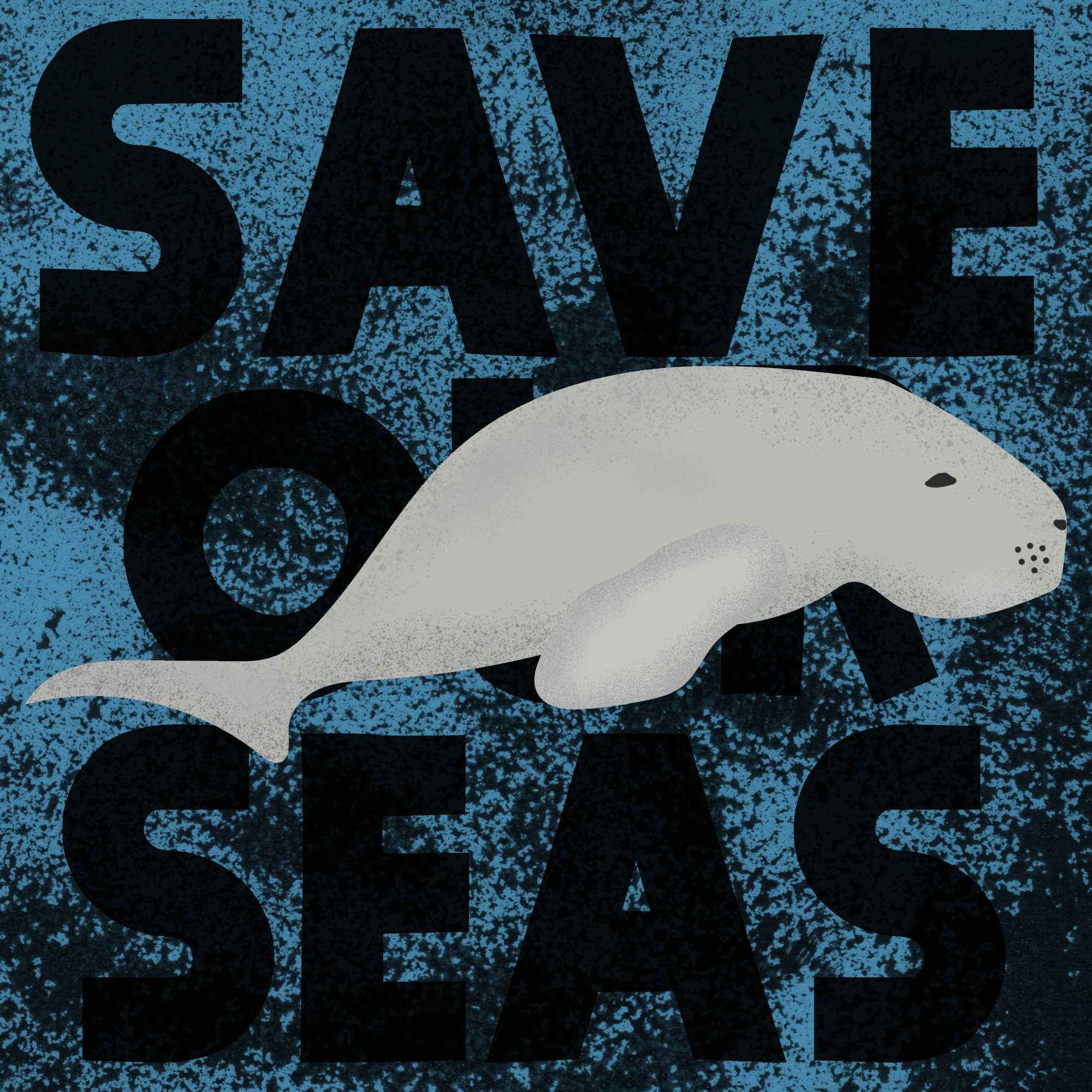 grey dugong on a dark blue painted background with large black letters reading Save Our Seas